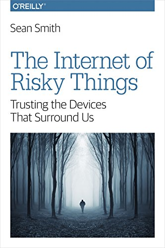 The Internet of Risky Things: